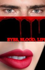 EYES, BLOOD, LIPS by HelloAi