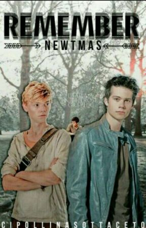 Remember || Newtmas by CipollinaSottaceto