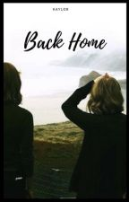 Back Home. by swifttaylor198913