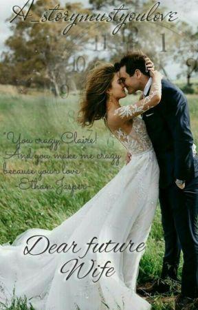 Dear Future Wife [Terbit di aplikasi DREAME] by A_storymustyoulove