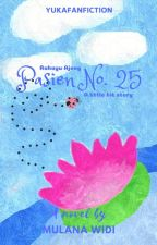 #Yujeng Book One# Pasien No.25 (Complete)  by YuKaFanFiction