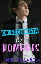 Coleccionista de HOMBRES.  by AnneVillanela
