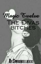Magic twelve:The Divas Bitches by sehuniellaxxi