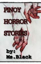 PINOY HORROR  SHORT STORIES (Updated) by EnajlaAljane