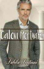 CALON MERTUAKU by sabila_story