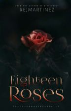 Eighteen Roses by rejmartinez
