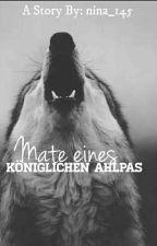 Mate eines Königlichen Alpha?! by nina_145
