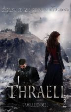 Thraell 2 : Jusqu'à ce que sonne Gjallarhorn by CamilleEndell