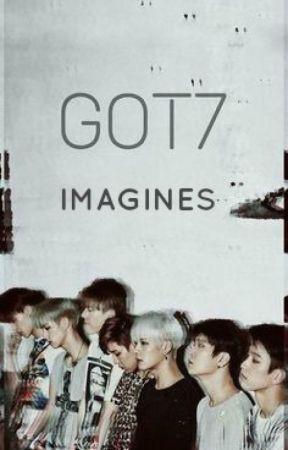 GOT7 Imagines ( 14 Imagines ) - Fainted - Yugyeom - Wattpad
