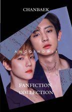 ChanBaek Fanfiction Collection by anggindriy