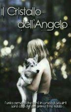 Il Cristallo dell'Angelo by Annalaura_n