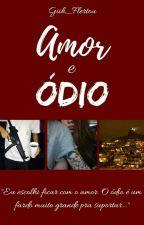 Amor e Ódio  by Giih_Flertou1