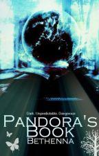 Pandora's Book (On-Hold) by bethenna