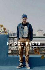 K-İdol Facts by kingtansonyeondan