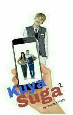 Kuya Suga [Book 2] by euree_kimchi