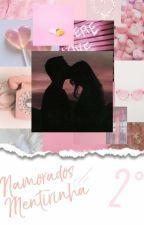Namorados De Mentirinha ; 2° T; by xX_Mickey_Xx