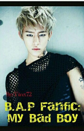 B.A.P Fanfic: My Bad Boy