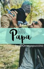 GOOD PAPA by omegapuccino