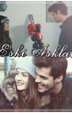 Eski Asklar by burberkhayyalleri1