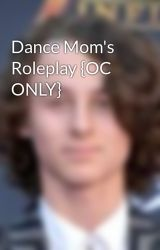 Dance Mom's Roleplay {OC ONLY} by GiuliaTheClod