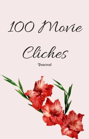 100 Movies Cliches by pancreak