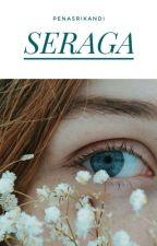 Seraga (Completed) by penasrikandi