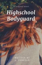 High School Bodyguard [On Hold] by Miss_Naiive