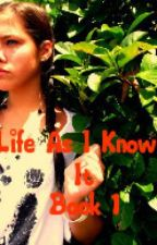 Life As I Know It - (Voldemorts Daughter Lexi Merope Riddle) Book 1 od amandafaybecker