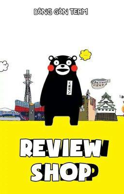 [Bông Gòn Team] Review Shop