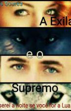 A Exilada e o Supremo  by NauanaSoares14