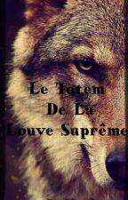 Le Totem De La Louve by playerdreamer