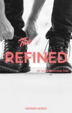 The Refined by WriterSydniLynn