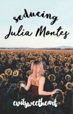 Seducing Julia Montes. by EvilSweetHeart