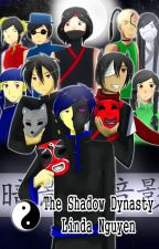 The Shadow Dynasty by ghostfinder