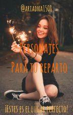 «Personajes Para Tu Reparto» by ariadna1508