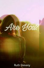 Are You? by ruthvanyls