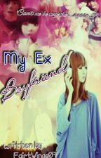 My Ex Boyfriend by FairyWings07
