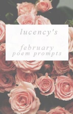 February Poem Prompts by lucency