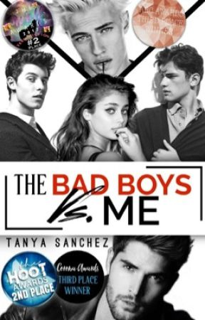 The Bad Boys VS Me | ✔ #Wattys2018 by -HopelessRomantics