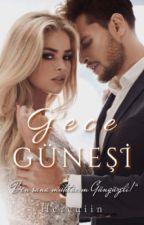 | GECE GÜNEŞİ | by hercaiin