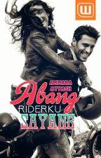 ABANG RIDERKU SAYANG ✔ by AmmaraAyyash