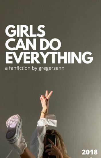 Girls Can do Everything// M.G