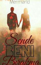 SENDE BENİ BIRAKMA by mermarid