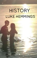 History || L.H by 5SOS_Paradise