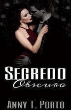 Segredo Obscuro - Livro 2 by annytatiely5