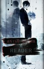 Anime/Manga x Reader by Naotty