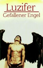 Luzifer - Gefallener Engel [PAUSIERT] by LuceMorning