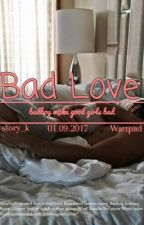 Bad Love by story_k