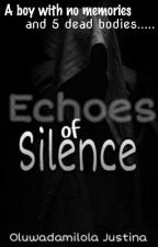 Echoes Of Silence {EOS}✔ Completed by 2small93