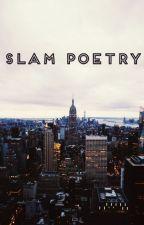♥ Slam Poetry ♥ by TrappedInWinter
